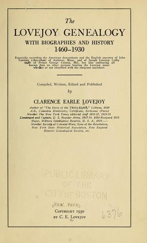 The Lovejoy genealogy with biographies and history, 1460-1930 by Clarence E. Lovejoy