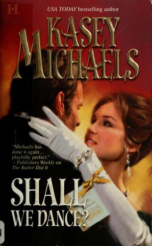 Shall we dance? by Kasey Michaels