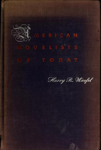 American novelists of today by Warfel, Harry R.