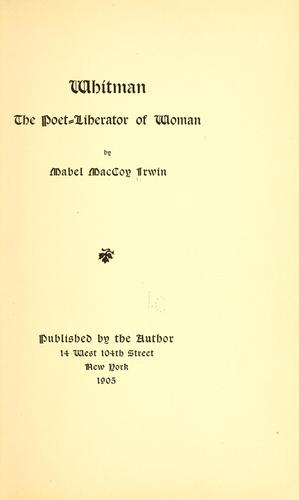 Whitman, the poet-liberator of woman by Mabel MacCoy Irwin