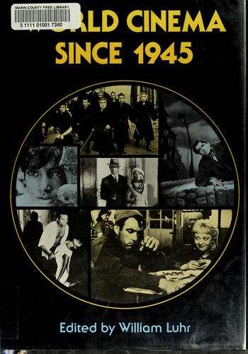 World cinema since 1945 by William Luhr