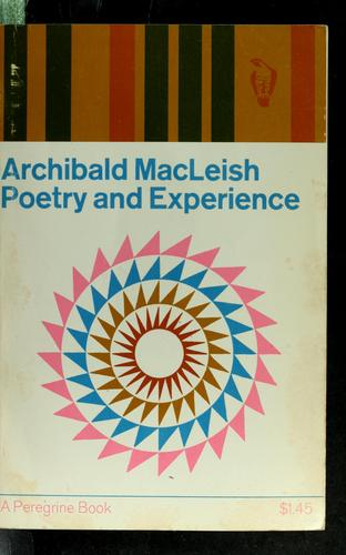 Poetry and experience by MacLeish, Archibald