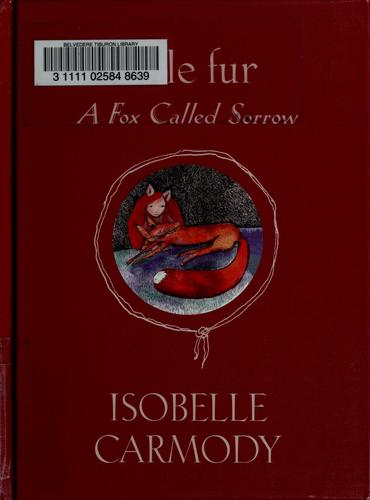 A fox called Sorrow by Isobelle Carmody