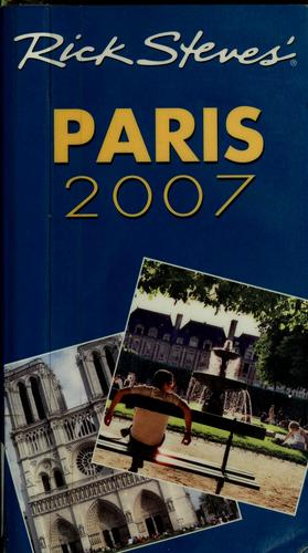 Rick Steves' Paris 2007 by Rick Steves
