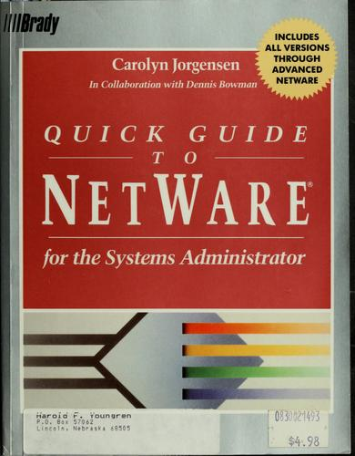 Quick guide to NetWare for the systems administrator by Carolyn Jorgensen