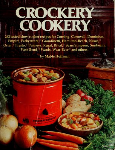 Mable Hoffman's complete crockery cookery by Mable Hoffman