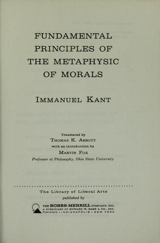 Fundamental principles of the metaphysic of morals by Immanuel Kant