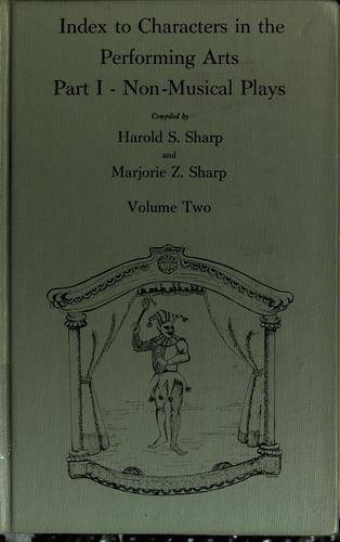 Index to characters in the performing arts by Harold S. Sharp