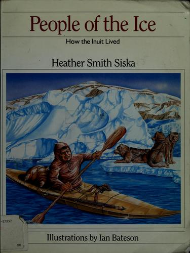 People of the ice by Heather Smith Siska