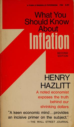 What you should know about inflation by Henry Hazlitt