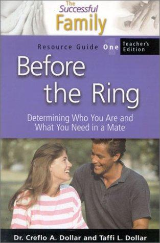 Before the Ring Teacher's Resource Guide 1 (The Successful Family) by Creflo Dollar