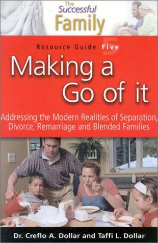 Making a Go of It Resource Guide 5 (The Successful Family) by Creflo Dollar
