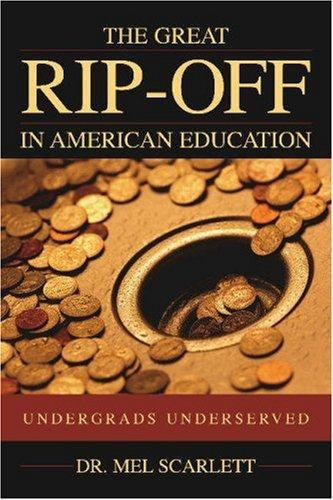 The Great Rip-Off in American Education by Mel Scarlett