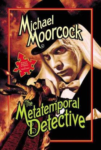 The Metatemporal Detective by Michael Moorcock