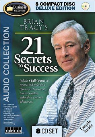 Brian Tracy's 21 Secrets to Success by Brian Tracy