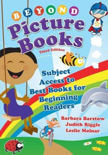 Beyond Picture Books by Barbara Barstow, Judith Riggle, Leslie M. Molnar