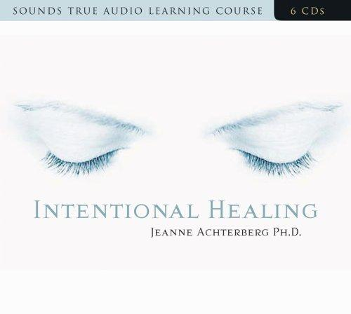 Intentional Healing by Jeanne Achterberg