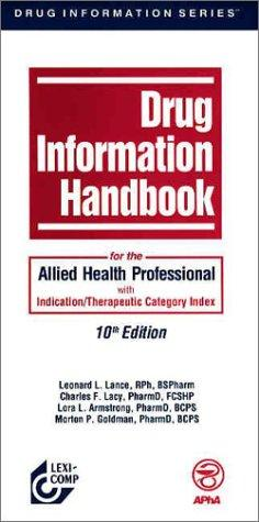 Drug Information Handbook for the Allied Health Professional by Lance