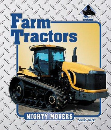 Farm Tractors (Mighty Movers) by Sarah Tieck