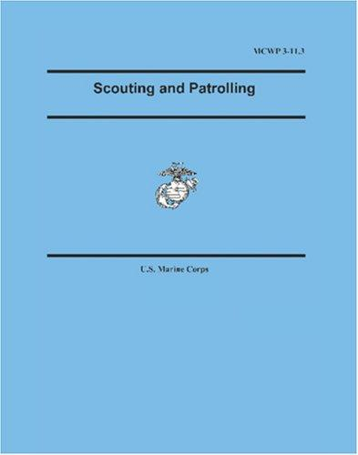Marine Corps Warfighting Publication (MCWP) 3-11.3, Scouting and Patrolling by United States Marine Corps