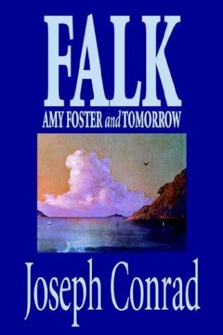Falk, Amy Foster, and Tomorrow