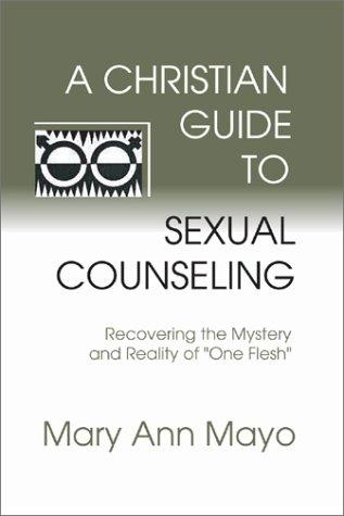 A Christian Guide to Sexual Counseling