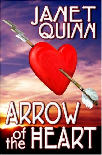 Arrow of the Heart by Janet Quinn