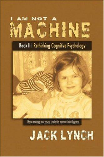 I Am Not a Machine Book III by Jack Lynch