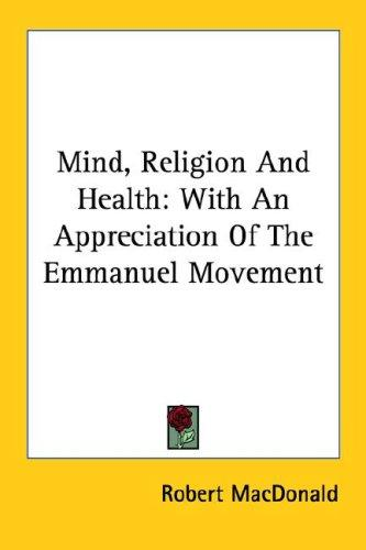 Mind, Religion And Health by Robert MacDonald