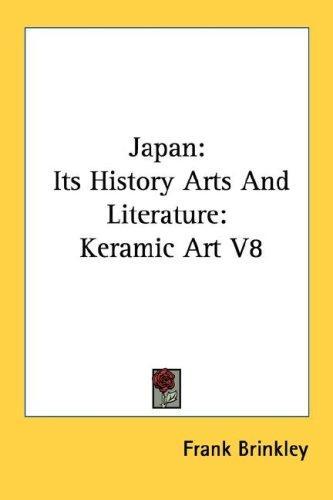 Japan: Its History Arts And Literature