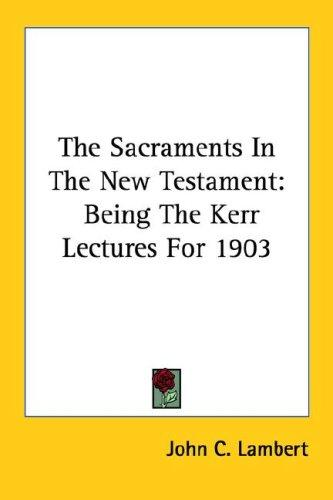 The Sacraments In The New Testament