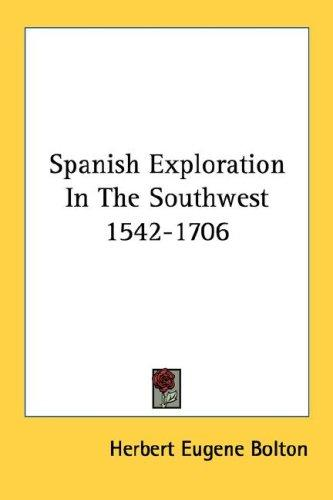 Spanish Exploration In The Southwest 1542-1706