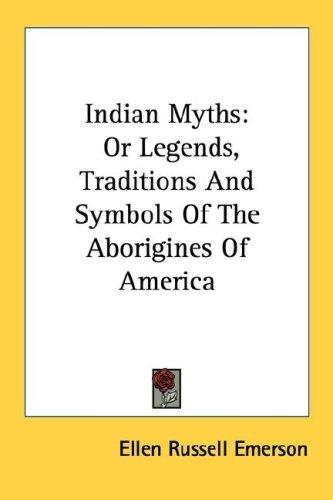 Indian myths by Ellen Russell Emerson