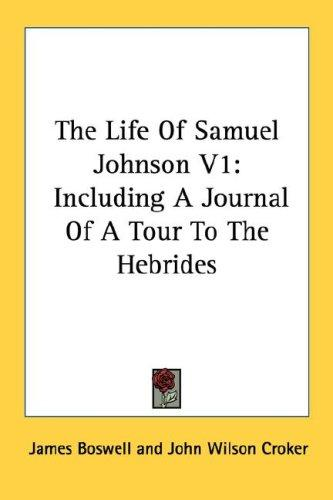 The Life Of Samuel Johnson V1 by James Boswell