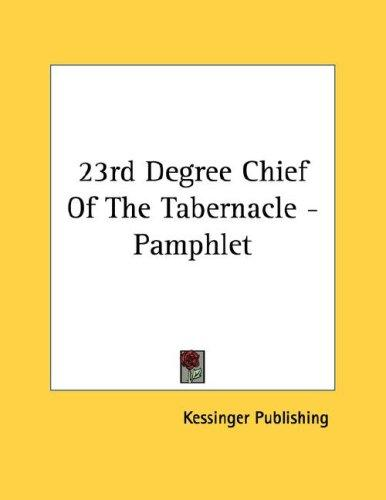 23rd Degree Chief Of The Tabernacle - Pamphlet by Kessinger Publishing