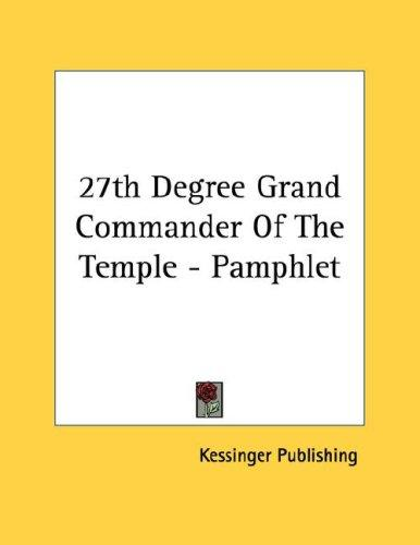 27th Degree Grand Commander Of The Temple - Pamphlet by Kessinger Publishing