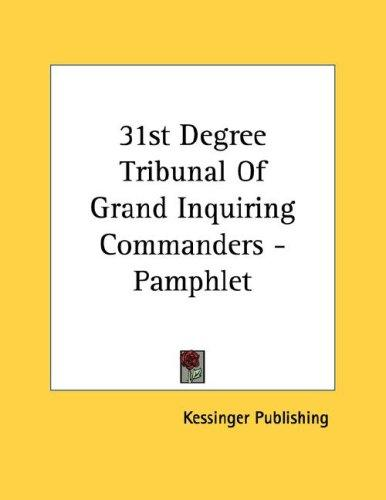 31st Degree Tribunal Of Grand Inquiring Commanders - Pamphlet by Kessinger Publishing