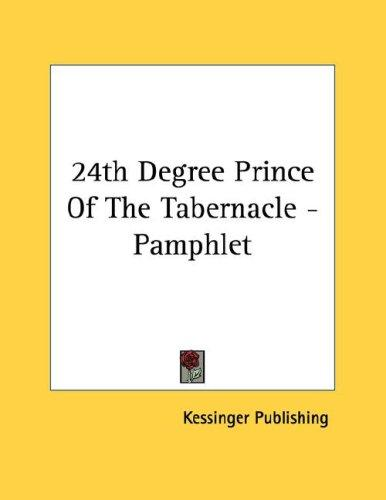 24th Degree Prince Of The Tabernacle - Pamphlet by Kessinger Publishing