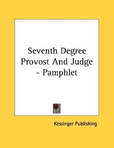 Seventh Degree Provost And Judge - Pamphlet by Kessinger Publishing
