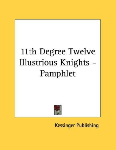 11th Degree Twelve Illustrious Knights - Pamphlet by Kessinger Publishing