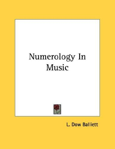 Numerology In Music by L. Dow Balliett