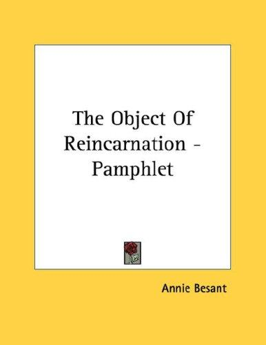 The Object Of Reincarnation - Pamphlet by Annie Wood Besant