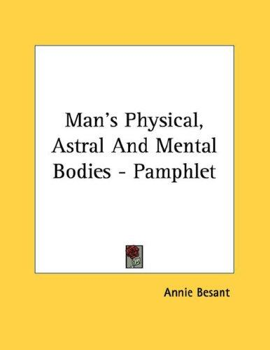 Man's Physical, Astral And Mental Bodies - Pamphlet by Annie Wood Besant
