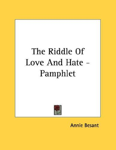 The Riddle Of Love And Hate - Pamphlet by Annie Wood Besant