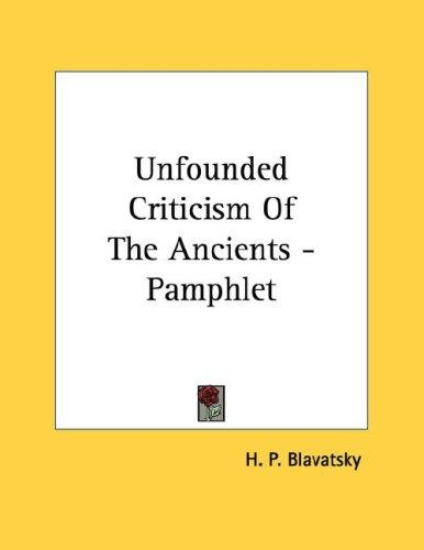 Unfounded Criticism Of The Ancients - Pamphlet by H. P. Blavatsky