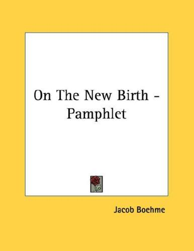 On The New Birth - Pamphlet by Jacob Boehme