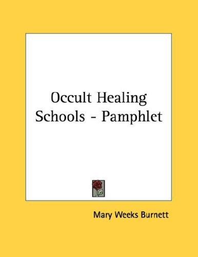 Occult Healing Schools - Pamphlet by Mary Weeks Burnett