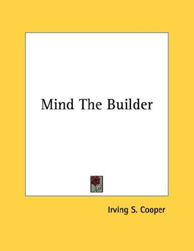 Mind The Builder by Irving S. Cooper