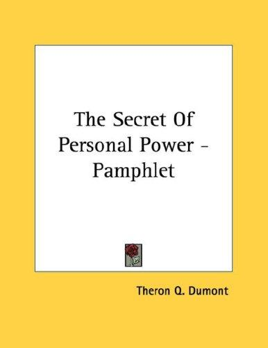 The Secret Of Personal Power - Pamphlet by Theron Q. Dumont