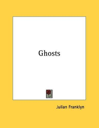 Ghosts by Julian Franklyn